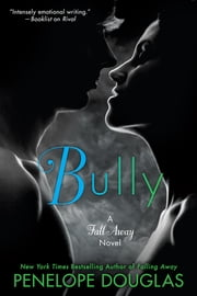 Bully - The Fall Away Series ebook by Penelope Douglas
