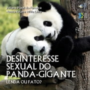 Desinteresse sexual do panda-gigante ebook by Juliana Pipoli da Fonseca