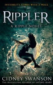 Rippler - Book One in The Ripple Trilogy ebook by Cidney Swanson