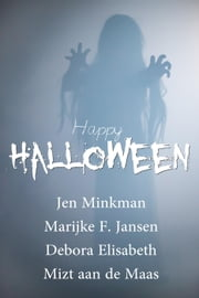 Happy Halloween ebook by Jen Minkman, Debora Elisabeth, Marijke F Jansen,...