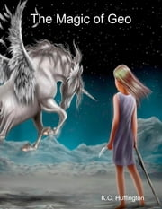The Magic of Geo ebook by K.C. Huffington