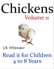 Chickens (Read it book for Children 4 to 8 years) ebook by J. R. Whittaker