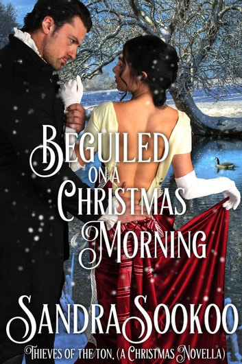 Beguiled on a Christmas Morning - Thieves of the Ton, #4.5 ebook by Sandra Sookoo