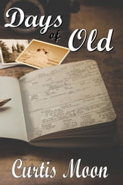 Days Of Old ebook by Curtis Moon