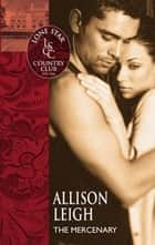 The Mercenary (Mills & Boon Silhouette) ebook by Allison Leigh