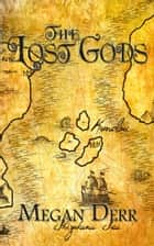 The Lost Gods (Box Set) ebook by Megan Derr