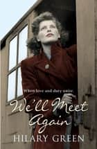 We'll Meet Again ebook by Hilary Green
