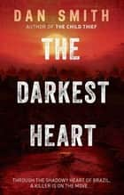 The Darkest Heart ebook by Dan Smith