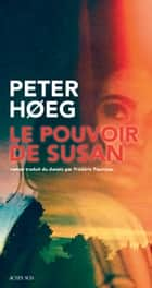 Le Pouvoir de Susan ebook by Peter Høeg, Frédéric Fourreau