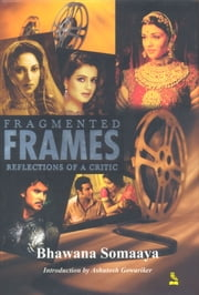 Fragmented Frames ebook by Bhavna Somaya