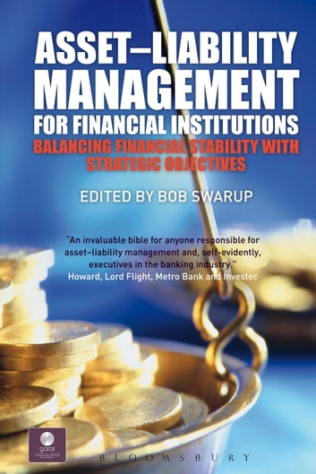 Asset–Liability Management for Financial Institutions - Balancing Financial Stability with Strategic Objectives ebook by Bob Swarup