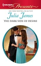 The Dark Side of Desire ebook by Julia James
