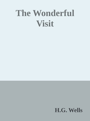 The Wonderful Visit ebook by H.g. Wells