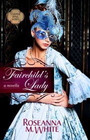 Fairchild's Lady ebook by Roseanna M. White