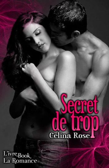Secret de Trop ebook by Celina Rose