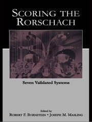Scoring the Rorschach - Seven Validated Systems ebook by Robert F. Bornstein, Joseph M. Masling