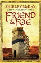 Friend & Foe - A Hew Cullan Mystery ebook by Shirley McKay
