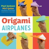 Origami Airplanes ebook by Paul Jackson