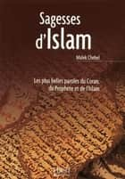 Petit livre de - Sagesses de l'islam eBook by Malek CHEBEL