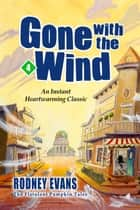 Gone With the Wind lite ebook by Rodney Evans