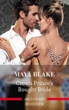Crown Prince's Bought Bride eBook by Maya Blake