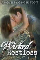 Wicked Restless ebook by Ginger Scott