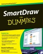 SmartDraw For Dummies ebook by Doug Lowe,Daniel G. Hoffmann