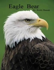 Eagle Bear ebook by Buddy Hannah