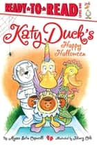 Katy Duck's Happy Halloween - with audio recording ebook by