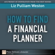 How to Find a Financial Planner ebook by Liz Weston