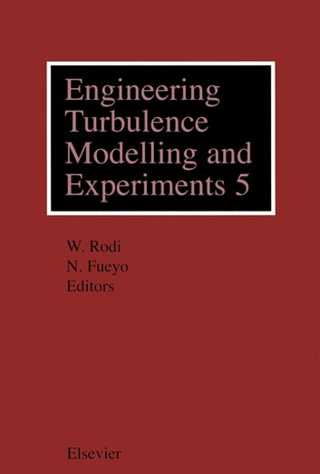 Engineering Turbulence Modelling and Experiments 5 ebook by W. Rodi,N. Fueyo