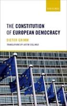 The Constitution of European Democracy ebook by Dieter Grimm