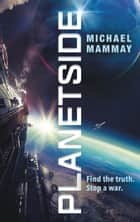 Planetside ebook by Michael Mammay