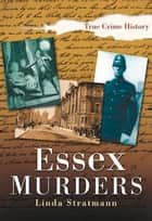 Essex Murders ebook by Linda Stratmann