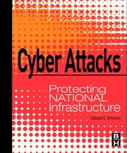 Cyber Attacks - Protecting National Infrastructure ebook by Edward Amoroso