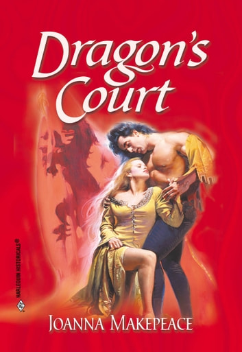 Dragon's Court ebook by Joanna Makepeace