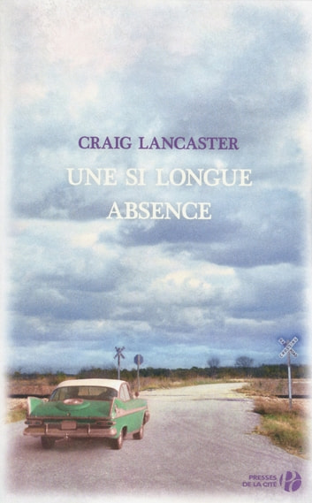 Une si longue absence eBook by Craig LANCASTER