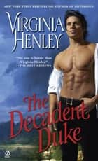 The Decadent Duke ebook by Virginia Henley