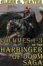 Harbinger of Doom (Three Book Bundle) - Epic Fantasy Series ebook by Glenn G. Thater