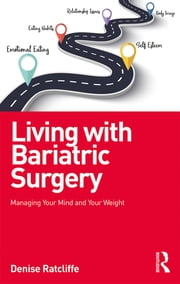 Living with Bariatric Surgery - Managing your mind and your weight ebook by Denise Ratcliffe