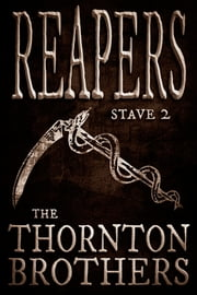 REAPERS: Stave 2 ebook by Thornton Brothers