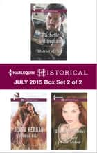 Harlequin Historical July 2015 - Box Set 2 of 2 - An Anthology ebook by Michelle Willingham, Jenna Kernan, Elisabeth Hobbes