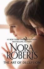 The Art of Deception ebook by Nora Roberts