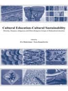 Cultural Education - Cultural Sustainability - Minority, Diaspora, Indigenous and Ethno-Religious Groups in Multicultural Societies ebook by Zvi Bekerman, Ezra Kopelowitz