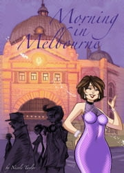 Morning in Melbourne ebook by Nicole Taylor