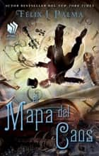 El Mapa del caos (Map of Chaos Spanish edition) - novela ebook by Félix J. Palma
