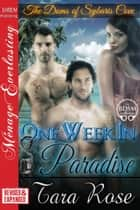 One Week in Paradise [EXTENDED APP] ebook by Tara Rose
