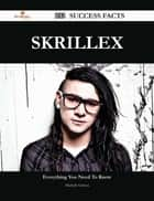 Skrillex 233 Success Facts - Everything you need to know about Skrillex ebook by Michelle Grimes