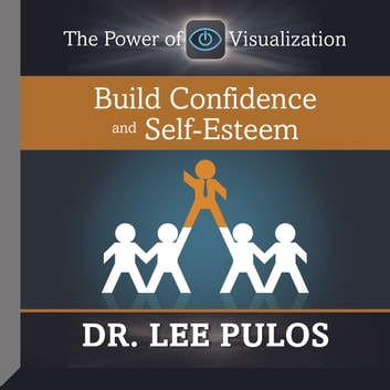Build Confidence and Self-Esteem audiobook by Lee Pulos
