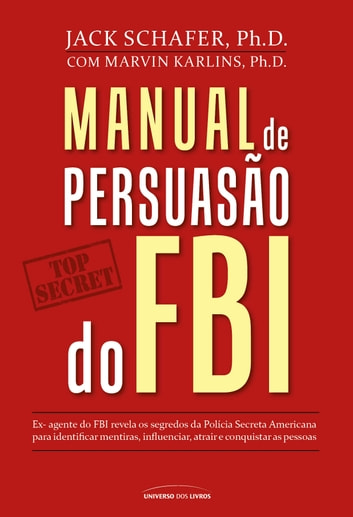 Manual de persuasão do FBI eBook by Jack Shafer